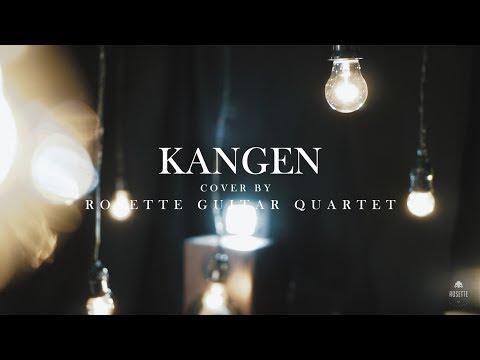 Dewa 19 - Kangen (Cover) By Rosette Guitar Quartet