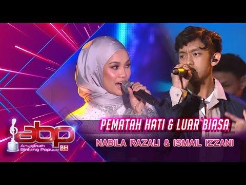 Nabila Razali & Ismail Izzani - Pematah Hati & Luar Biasa | #ABPBH31