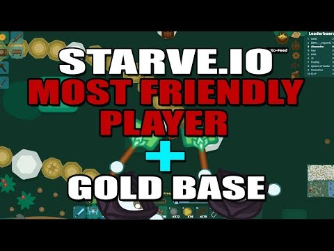 STARVE.IO - MOST FRIENDLY PLAYER / PVP FIGHTS + GOLD BASE - PART 1