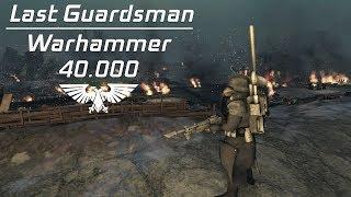 Last Guardsman. Warhammer 40.000 - Cinematic