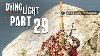 Dying Light Walkthrough Part 29 - EXPCalibur (SECRET WEAPON) - 1080p PC PS4 Xbox One
