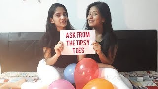 Ask from The Tipsy Toes - Ques & Ans Video