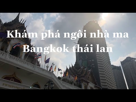 khám phá nhà ma bangkok thái lan - Discover the haunted house between Thai capital Bangkok -