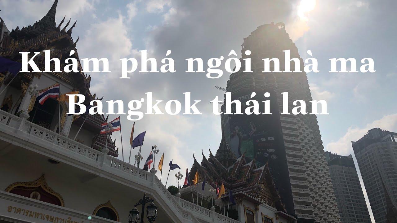 khám phá nhà ma bangkok thái lan – Discover the haunted house between Thai capital Bangkok –
