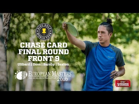 DGWT 2016 European Masters Final Round - Chase Card, Front 9 (Ulibarri, Doss, Barsby, Sexton)