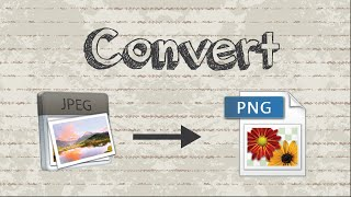 How to convert JPG / JPEG to PNG format