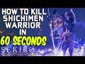 SEKIRO BOSS GUIDES - How To Easily Kill Shichimen Warrior In 60 Seconds!