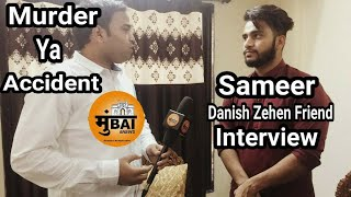Danish Zehen | Sameer Interview | Exclusive