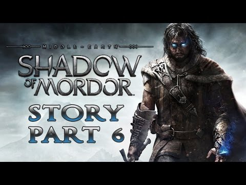 middle-earth:-shadow-of-mordor---story-walkthrough---part-6---shattered-memories-[no-commentary]