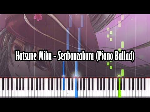 Hatsune Miku - Senbonzakura (Piano Ballad) - Piano Tutorial - Synthesia With Realistic Piano Sound!
