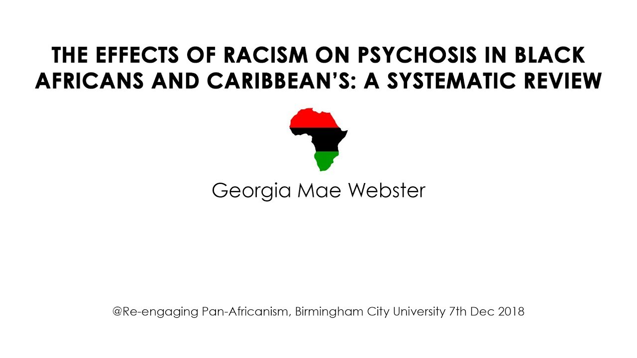 The Effects of Racism on Psychosis in Black Africans and Caribbean's -  Georgia Mae Webster