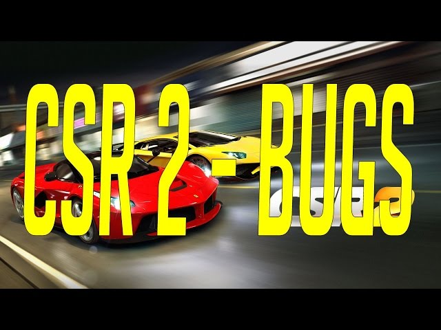 Bugs in CSR Racing 2 (NaturalMotion) fixes and avoids