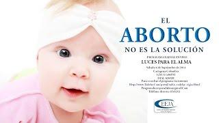 EL ABORTO NO ES LA SOLUCIÓN