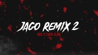 Jago Remix 2 - ARS x Ever Slkr ( Lyric Video )