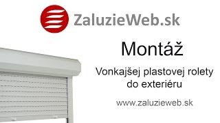 Montáž vonkajšej plastovej rolety - ZaluzieWeb.sk