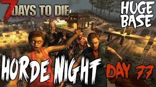 CINEMATIC DAY 77 EPISODE WITH THE BLOOD MOON HORDE!! | 7 Days to Die | Epic Huge Base Defences