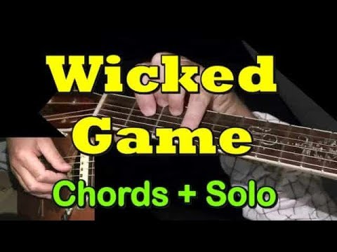 WICKED GAME: Easy Guitar Chords/Solo + TAB By GuitarNick