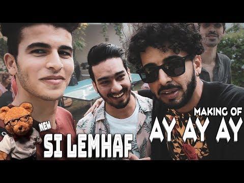 New Si Lemhaf - Ay Ay Ay ( Official Making Of Video )