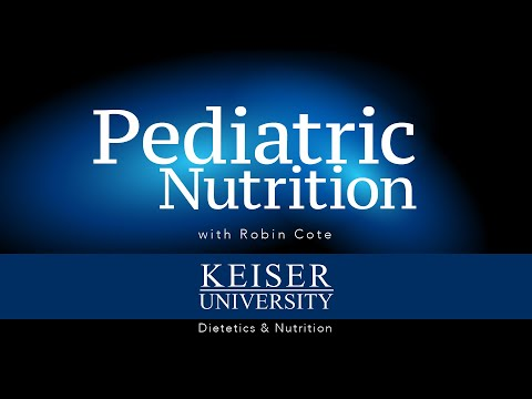 Pediatric Nutrition Lecture for Keiser University Dietetics and Nutrition
