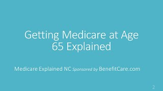 Getting Medicare at Age 65 Explained