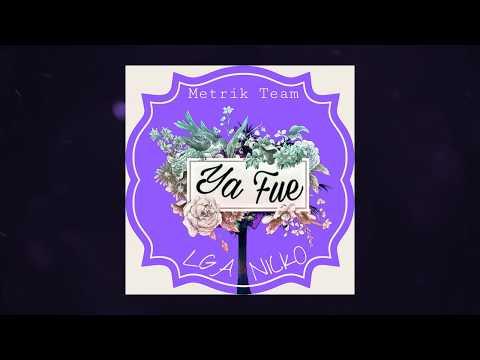 Ya Fue - LGA Ft. N1CKO (Audio)