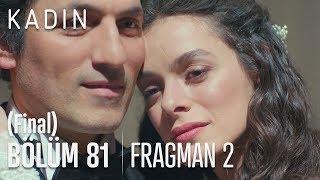 Kadın 81. Bölüm 2. Fragmanı (Final)