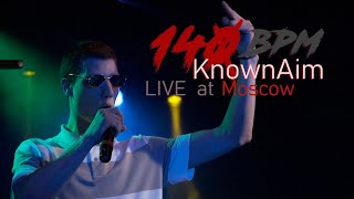 KnownAim - Live in Moscow' 2018 (140 BPM Mixtape)