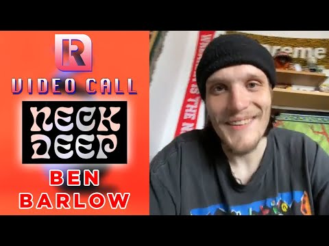 Neck Deep's Ben Barlow On 'All Distortions Are Intentional' - Video Call With 'Rocksound'