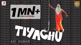 Tiyachu- Aki Kumar l Official Music Video