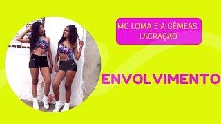 Baixar MC Loma e as Gêmeas Lacração - Envolvimento (Coreografia)