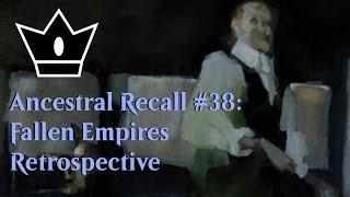 Ancestral Recall #38: Fallen Empires Retrospective
