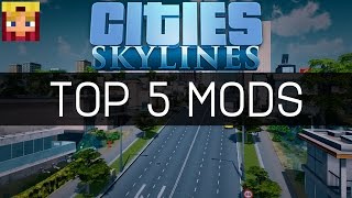 Cities Skylines: Top 5 Mods #1 (Mods/Assets/Maps/Tutorials)