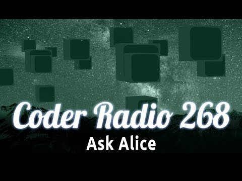 Ask Alice | Coder Radio 268