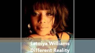 LaToiya Williams - Different Reality