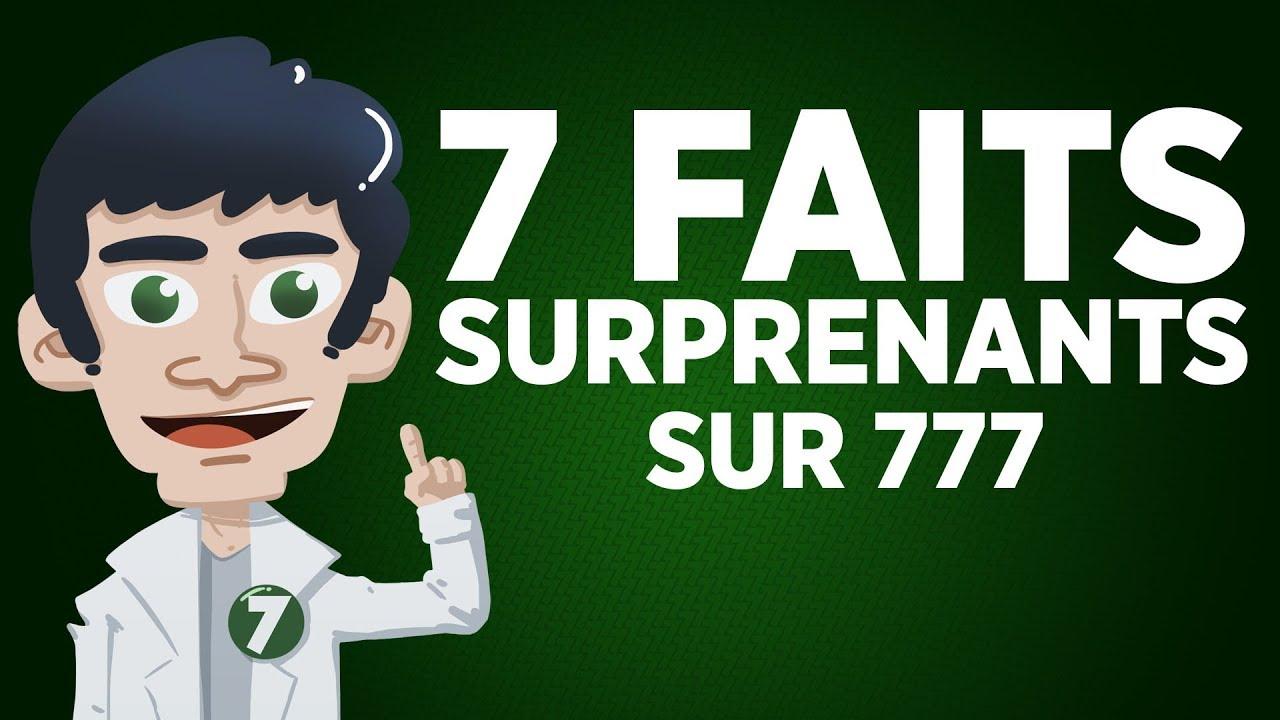 7 faits surprenants sur 777 !