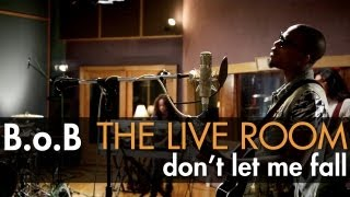 "B.o.B - ""Don't Let Me Fall"" captured in The Live Room"