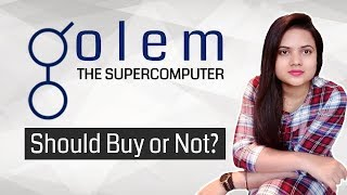 Golem (GNT) CryptoCurrency Review | Should Buy or Not?