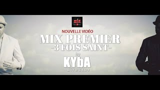 Mix Premier  - Trois Fois Saint (Official Video)