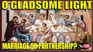 Marriage or Partnership?    O Gladsome Light