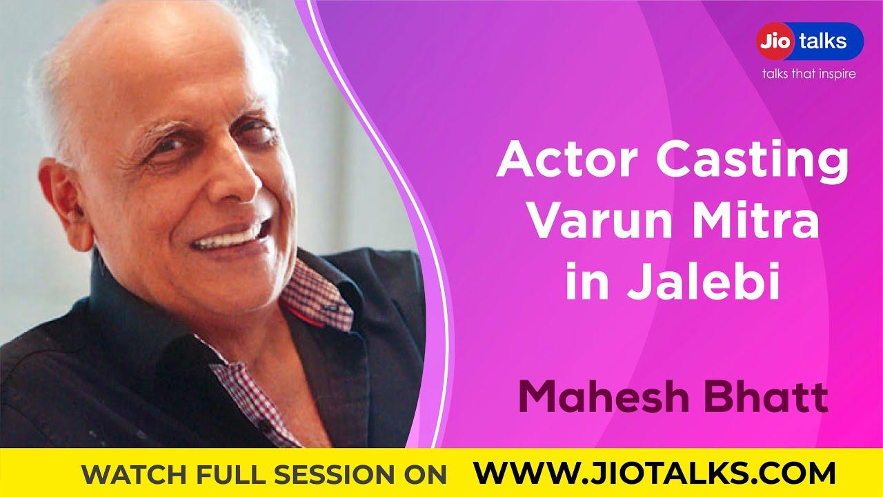 Actor Casting - Varun Mitra in Jalebi   Mahesh Bhatt   JioTalks