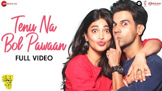 Tenu Na Bol Pawaan - Full Video   Behen Hogi Teri   Shruti Haasan & Raj Kummar Rao   Yasser Desai