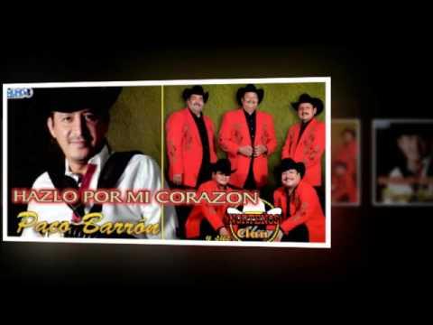 (Paco Barron y sus Norteños Clan) - Hazlo Por Mi Corazon