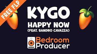 Kygo - Happy Now (feat. Sandro Cavazza) [Full Remake] - FL Studio FREE FLP DOWNLOAD