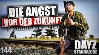 DAYZ STANDALONE #144 [HD+] - Zu große Pläne? | German Gameplay [v0.55 & v0.57]