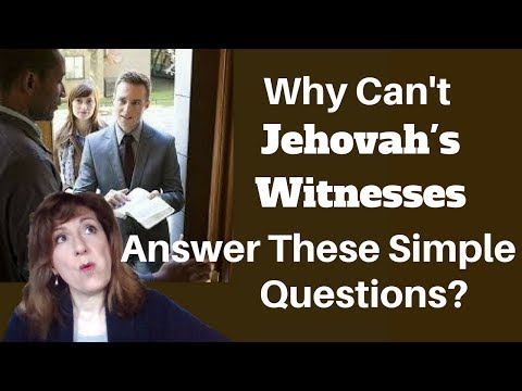 Why Can't Jehovah's Witnesses Answer These Simple Questions?