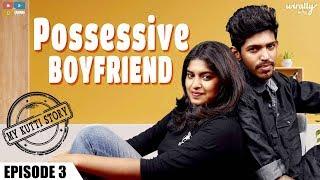 Possessive Boyfriend - My Kutti Story - Ep 3 || Tamada Media || Wirally Tamil