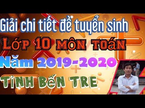Giải chi tiết đề thi tuyển sinh lớp 10 môn toán năm 2019-2020 Bến Tre