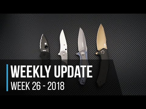 Weekly Update Series Week 26  - 2018: Delayed By Inclement Weather (ZT, Spyderco, Kershaw, RMJ)