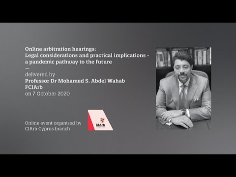 Online arbitration hearings: Legal Considerations and practical implications.