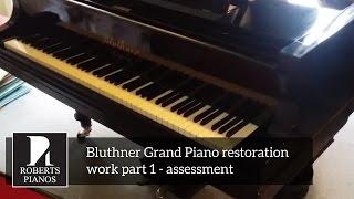 Bluthner Grand Piano Restoration Work Part 1 - Assessment